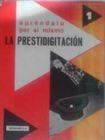 """APRENDALO POR SI MISMO """"LA PRESTIDIGITACION 1"""""""