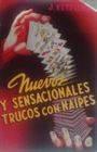 NUEVOS Y SENSACIONALES TRUCOS CON NAIPES